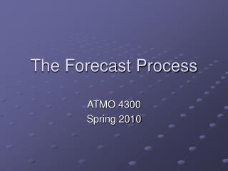 The Forecast Process