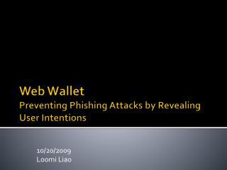 Web Wallet  Preventing Phishing Attacks by Revealing User Intentions