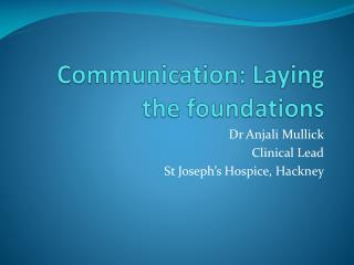 Communication: Laying the foundations