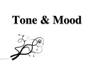 Tone & Mood