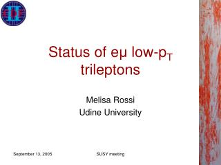 Status of e ?  low-p T  trileptons