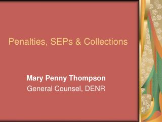 Penalties, SEPs & Collections