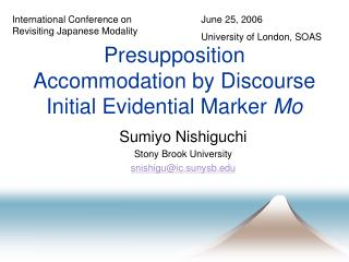 Presupposition Accommodation by Discourse Initial Evidential Marker  Mo