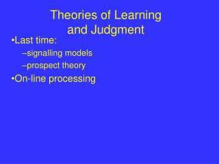 Theories of Learning  and Judgment