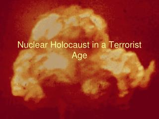 Nuclear Holocaust in a Terrorist Age