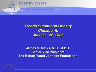 James S. Marks, M.D., M.P.H. Senior Vice President The Robert Wood Johnson Foundation