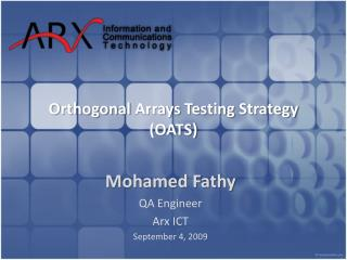 Orthogonal  Arrays Testing Strategy (OATS)