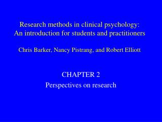 Research methods in clinical psychology: An introduction for students and practitioners Chris Barker, Nancy Pistrang, an
