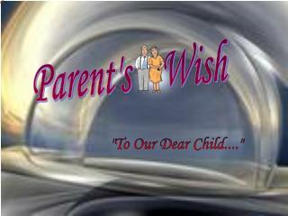 Parent's Wish