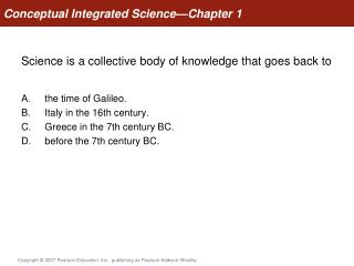 Science is a collective body of knowledge that goes back to