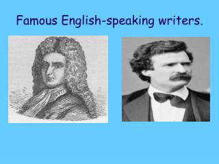 Famous English-speaking writers.