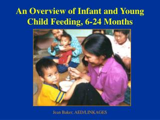 An Overview of Infant and Young Child Feeding, 6-24 Months