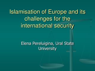 Islamisation of Europe and its challenges for the international security