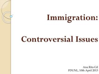 Immigration: Controversial Issues