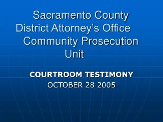 Sacramento County  District Attorney's Office  	 Community Prosecution Unit