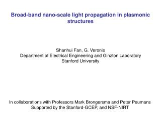Broad-band nano-scale light propagation in plasmonic structures