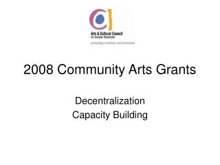 2008 Community Arts Grants