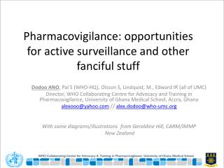 Pharmacovigilance: opportunities for active surveillance and other fanciful stuff