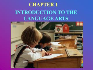 INTRODUCTION TO THE LANGUAGE ARTS