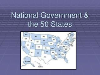 National Government & the 50 States