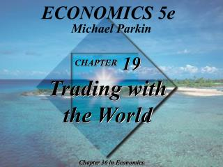 CHAPTER  19 Trading with  the World