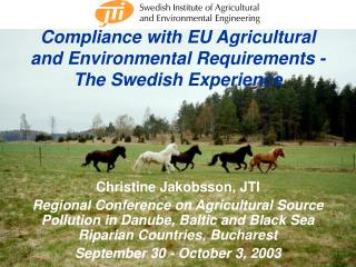 Compliance with EU Agricultural and Environmental Requirements - The Swedish Experience