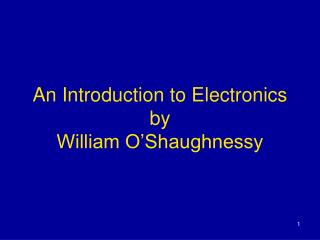 An Introduction to Electronics by William O'Shaughnessy