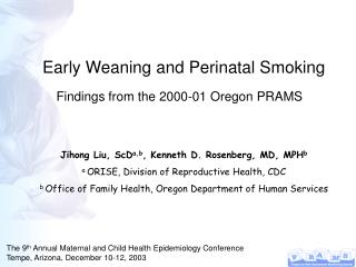 Early Weaning and Perinatal Smoking