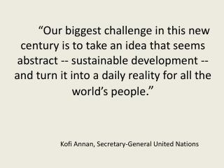 Kofi Annan, Secretary-General United Nations