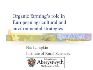 Organic farming's role in  European agricultural and environmental strategies