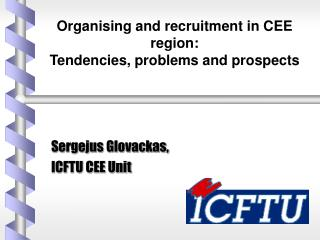 Organising and recruitment in CEE region: Tendencies, problems and prospects