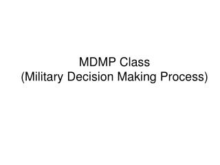 MDMP Class (Military Decision Making Process)