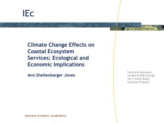 Climate Change Effects on Coastal Ecosystem Services: Ecological and Economic Implications Ann Shellenbarger Jones