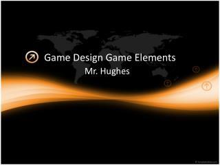 Game Design Game Elements