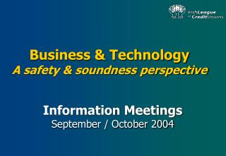Business & Technology A safety & soundness perspective