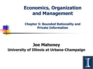 Economics, Organization and Management Chapter 5: Bounded Rationality and Private
