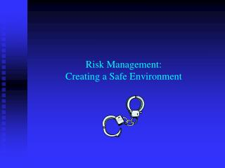 Risk Management: Creating a Safe Environment