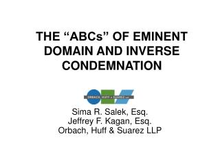 "THE ""ABCs"" OF EMINENT DOMAIN AND INVERSE CONDEMNATION"
