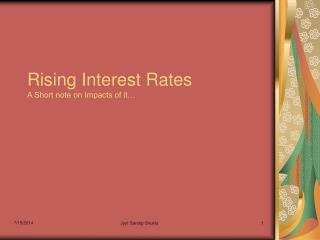 Rising Interest Rates A Short note on Impacts of it…
