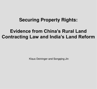 Securing Property Rights:  Evidence from China's Rural Land Contracting Law and India's Land Reform