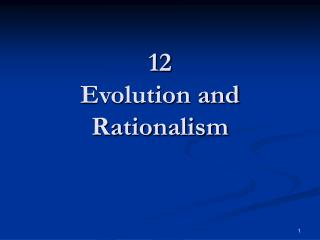 12 Evolution and Rationalism