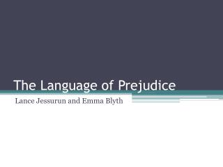 The Language of Prejudice