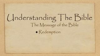 Understanding The Bible The Message of the Bible Redemption