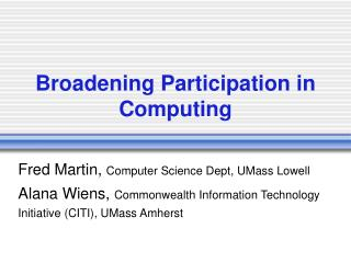 Broadening Participation in Computing