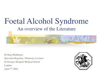 Foetal Alcohol Syndrome An overview of the Literature