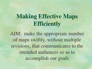 Making Effective Maps Efficiently