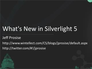 What's New in Silverlight 5