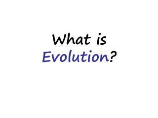 What is  Evolution ?