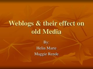 Weblogs & their effect on old Media