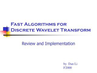 Fast Algorithms for  Discrete Wavelet Transform